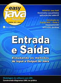Revista easy Java Magazine 10: Entrada e Sa�da - Estudando os m�todos de I/O do Java