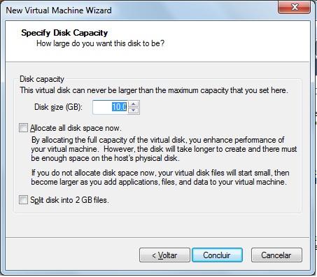 Selecione o espaço em disco que será destinado à máquina virtual e então clique em concluir. Sua máquina virtual está criada.