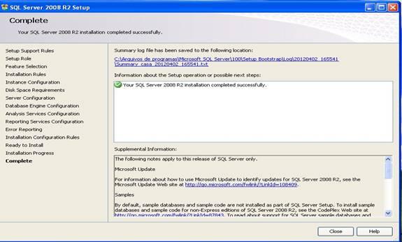 Janela de conclusão da instalação do SQL Server 2008 R2